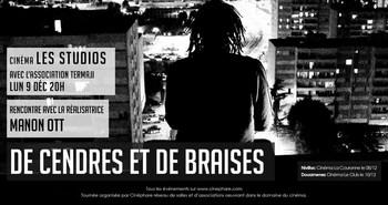 """lundi 09/12 à 20H : projection """"DE CENDRES ET DE BRAISES"""" à l'issue de la séance rencontre avec Manon OTT, réalisatrice."""