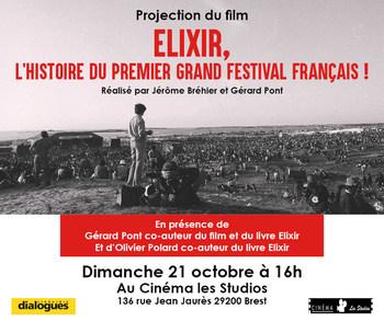 """dimanche 21/10 à 16H : projection """"ELIXIR, l'histoire du premier grand Festival Français!"""" en présence de Gérart Pont co-auteur du film et du livre et Olivier Polard co-auteur du livre ELIXIR."""