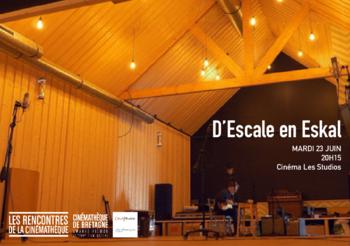 """mardi 23/06 à 20H15 : projection """"D'ESCALE EN ESKAL"""" à l'issue de la séance rencontre avec Tanguy Alanou, réalisateur;"""